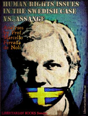 human-rights-issues-in-the-swedish-case-vs-assange-by-marcello-ferrada-de-noli