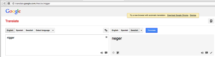 google translt. English 'nigger' - Swe 'neger'