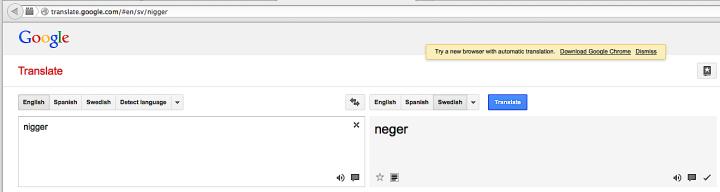 google translt. English 'nigger' - Swe 'neger'